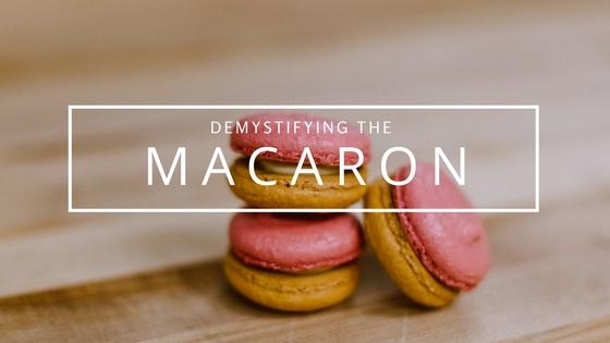 Demystifying the Macaron